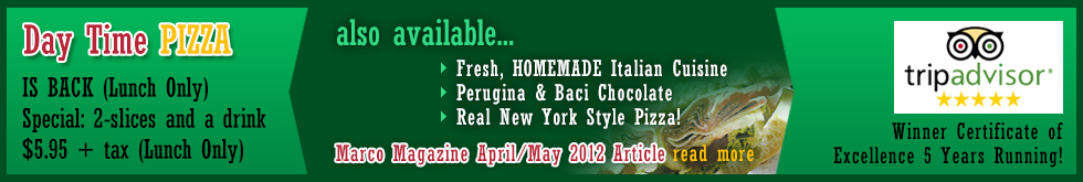 New Summer Hours - also available...fresh, homemade italian cuisine, panettone assorted torrone candies, perugina & baci chocolate, real new york style - Marco Magazine April/May 2012